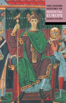 The Oxford History of Medieval Europe -