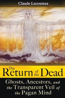 The Return of the Dead - Claude Lecouteux