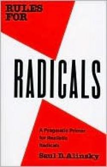 Rules for Radicals - Saul D. Alinsky