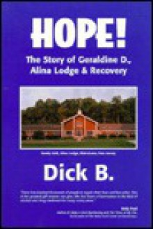 Hope!: The Story of Geraldine D., Alina Lodge & Recovery - Dick B.