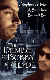 The Demise of Bobby & Clyde - Stephen del Mar