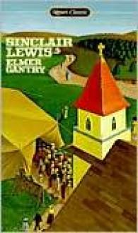 Elmer Gantry - Sinclair Lewis, Mark Schorer