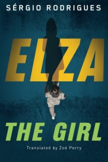 Elza: The Girl - Sergio Rodrigues,Zoë Perry
