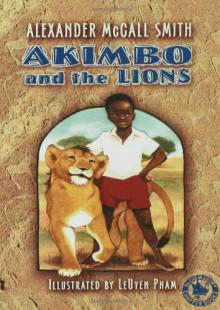 Akimbo and the Lions - Alexander McCall Smith, LeUyen Pham