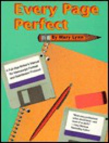 Every Page Perfect: A Full-Size Writer's Manual for Manuscript Format and Submission Protocol - Mary Lynn