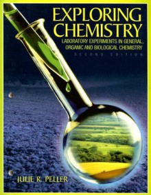 Exploring Chemistry Laboratory Experiments in General, Organic and Biological Chemistry (2nd Edition) - Julie R. Peller