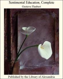 Sentimental Education, Complete - Gustave Flaubert