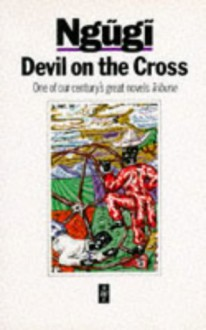 Devil on the Cross - Ngũgĩ wa Thiong'o