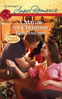 A Marine for Christmas (Harlequin Super Romance) - Beth Andrews