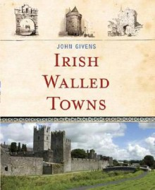 Irish Walled Towns - John Givens
