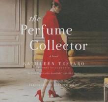 The Perfume Collector - Kathleen Tessaro, Heather Wilds