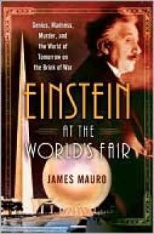 Einstein at the World's Fair - James Mauro