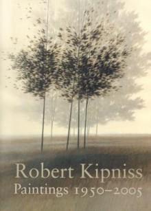 Robert Kipniss: Paintings 1950 - 2005 - Richard Boyle, E. John Bullard