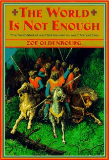 The World is Not Enough - Zoe Oldenbourg