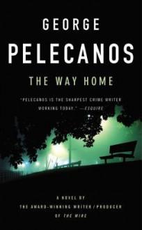 The Way Home - George Pelecanos