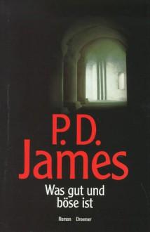 Was gut und böse ist - P.D. James, Christa E. Seibicke