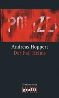 Der Fall Helms. - Andreas Hoppert