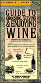 Guide to Choosing, Serving & Enjoying Wine - Lightbulb Press, Virginia B. Morris