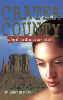 Crater County: A Legal Thriller of New Mexico - Jonathan Miller