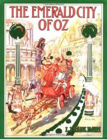 The Emerald City of Oz - L. Frank Baum, Peter Glassman, John R. Neill