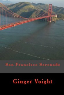 San Francisco Serenade - Ginger Voight
