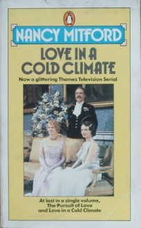 The Pursuit Of Love And Love In A Cold Climate - Nancy Mitford