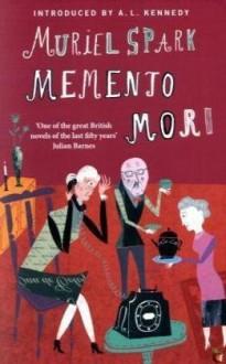 Memento Mori - A.L. Kennedy,Muriel Spark