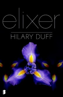 Elixer - Hilary Duff, Ellis Post Uiterweer