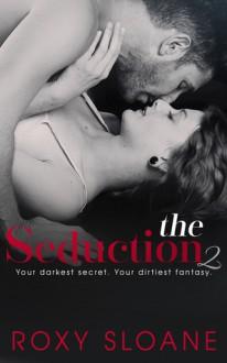 The Seduction 2 - Roxy Sloane