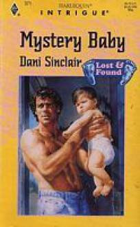 Mills & Boon : Mystery Baby (Lost & Found) - Dani Sinclair