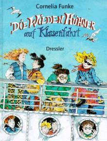 Die wilden Hühner auf Klassenfahrt: BD 2 - Cornelia Funke