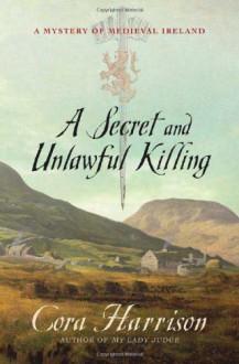A Secret and Unlawful Killing - Cora Harrison