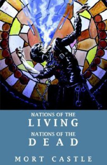 Nations of the Living, Nations of the Dead - Mort Castle