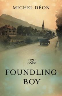 The Foundling Boy - Michel Déon, Julian Evans