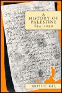 A History of Palestine, 634 1099 - Moshe Gil,Ethel Broido