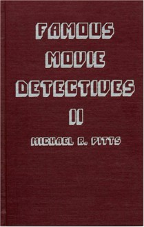 Famous Movie Detectives II - Michael R. Pitts