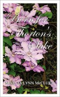 Born for Thorton's Sake - Marcia Lynn McClure