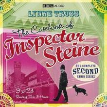 Casebook Of Inspector Steine - Lynne Truss