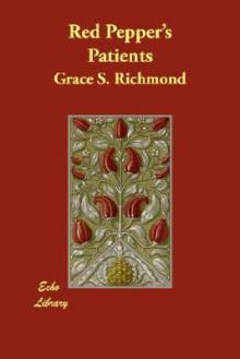 Red Pepper's Patients - Grace S. Richmond