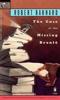 The Case of the Missing Bronte (Crime, Penguin) - Robert Barnard
