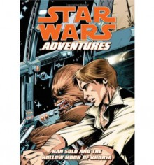 Star Wars: Adventures - Han Solo And The Hollow Moon Of Khorya - Jeremy Barlow, Michael Atiyeh, Matthew Loux, Rick Lacey