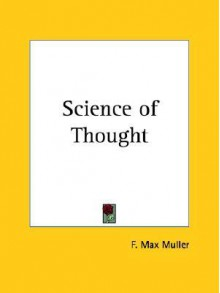 Science of Thought - Friedrich Max Müller