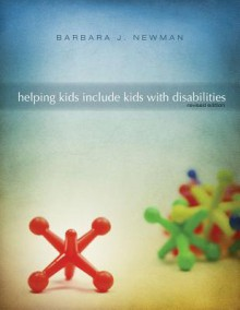 Helping Kids Include Kids with Disabilities - Barbara J. Newman