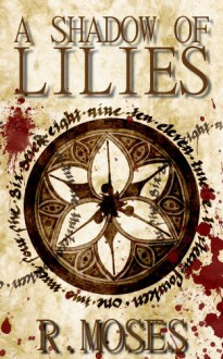 A Shadow of Lilies (The Last Savior) - R. Moses