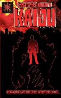 Kaiju - Christopher Nadeau, Larry Lonsby Jr.