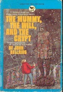 The Mummy, the Will, and the Crypt (Skylark) - John Bellairs