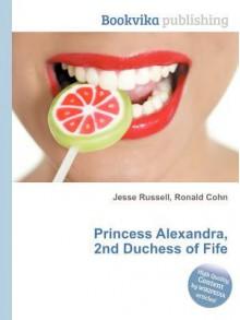 Princess Alexandra, 2nd Duchess of Fife - Jesse Russell, Ronald Cohn