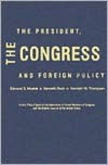 The President, the Congress and Foreign Policy - Edmund S. Muskie