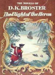 The Flight of the Heron - D.K. Broster