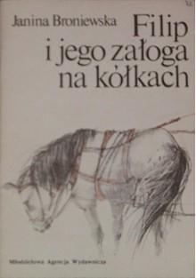Filip i jego załoga na kółkach - Janina Broniewska